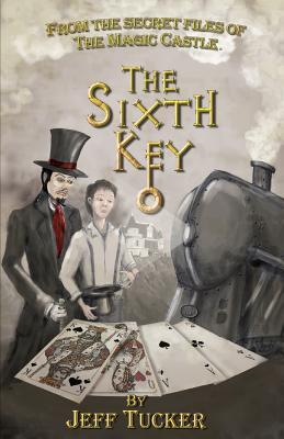 The Sixth Key By Tucker, Jeff