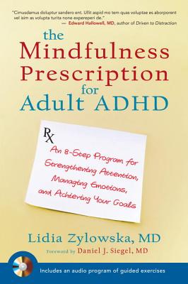 The Mindfulness Prescription for Adult ADHD By Zylowska, Lidia/ Siegel, Daniel (FRW)
